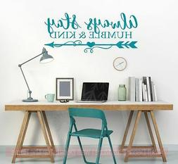 Always Stay Humble & Kind Wall Decal Stickers Motivational Q