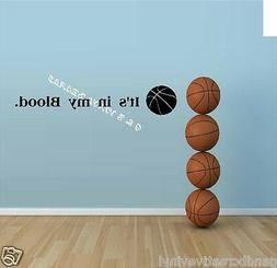 Basketball It's in my Blood vinyl wall decal sticker kids ro