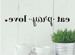 EAT PRAY LOVE Kitchen Diner Cafe Religious Quote Vinyl Wall