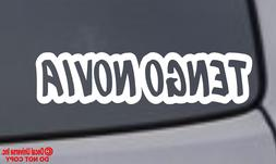 TENGO NOVIA Vinyl Decal Sticker Window Wall Bumper Car Funny